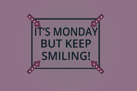 Handwriting text It S Monday But Keep Smiling. Concept meaning Have a good start of the week day Motivation Square Outline with Corner Arrows Pointing Inwards on Color Background
