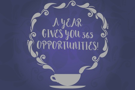Conceptual hand writing showing A Year Gives Your 365 Opportunities. Business photo text Fresh new start Motivation inspiration Cup and Saucer with Paisley Design on Blank Watermarked Space