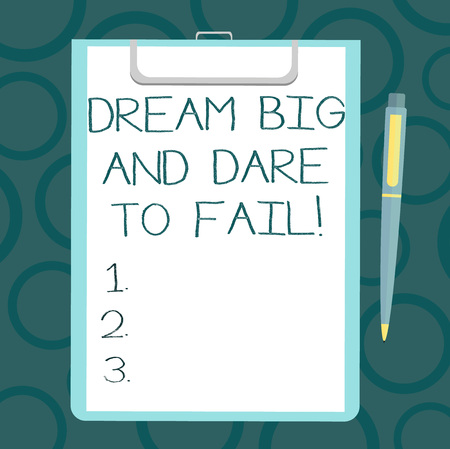 Writing note showing Dream Big And Dare To Fail. Business photo showcasing Motivation inspiration prepare to make mistakes Sheet of Bond Paper on Clipboard with Ballpoint Pen Text Space Archivio Fotografico