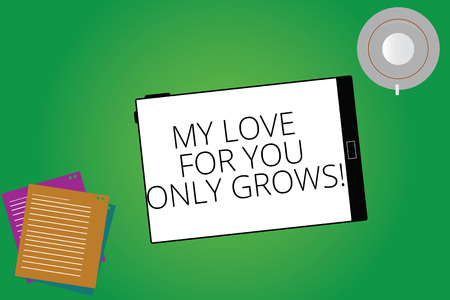 Writing note showing My Love For You Only Grows. Business photo showcasing Expressing roanalysistic feelings good emotions Tablet Screen Cup Saucer and Filler Sheets on Color Background