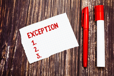 Handwriting text Exception. Concept meaning demonstrating or thing that is excluded from general statement or rule Blank Torn Index sized Graph Paper Two Pens for Writing on Wood Surface