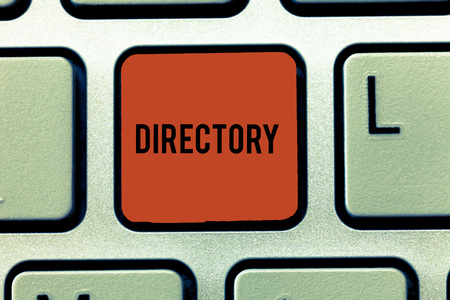 Word writing text Directory. Business concept for book or website listing individuals organizations alphabetically Keyboard key Intention to create computer message, pressing keypad idea