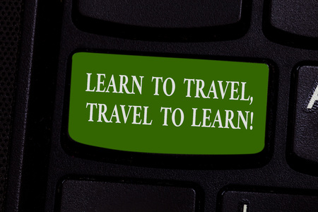 Word writing text Learn To Travel Travel To Learn. Business concept for Make trips for learning new things culture Keyboard key Intention to create computer message pressing keypad idea Фото со стока