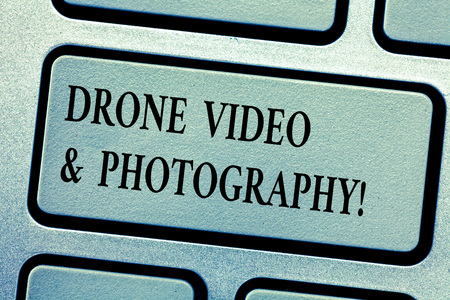 Word writing text Drone Video And Photography. Business concept for Modern aerial camera technology advance Keyboard key Intention to create computer message, pressing keypad idea
