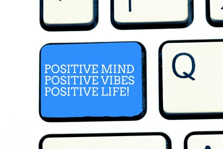 Text sign showing Positive Mind Positive Vibes Positive Life. Conceptual photo Motivation inspiration to live Keyboard key Intention to create computer message, pressing keypad idea
