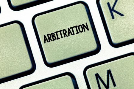 Conceptual hand writing showing Arbitration. Business photo showcasing Use of an arbitrator to settle a dispute Mediation Negotiation.