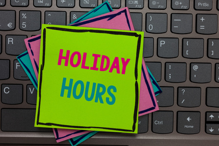 Handwriting text writing Holiday Hours. Concept meaning Schedule 24 or 7 Half Day Today Last Minute Late Closing Papers reminders keyboard Inspiration communicate Annotations Type computer Stock Photo