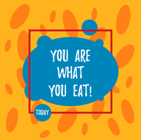Text sign showing You Are What You Eat. Conceptual photo Have a healthy lifestyle take care of your foods Asymmetrical Blank Oval photo Abstract Shape inside a Square Outline