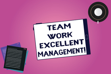 Handwriting text Team Work Excellent Management. Concept meaning Efficient Best good group direction Tablet Empty Screen Cup Saucer and Filler Sheets on Blank Color Background