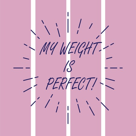 Writing note showing My Weight Is Perfect. Business photo showcasing Being in great shape stay fit Healthy lifestyle Thin Beam Lines Spreading out Sunburst Radiates on Squares Banco de Imagens