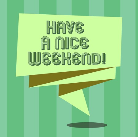 Handwriting text Have A Nice Weekend. Concept meaning Wish you get good resting days enjoy free time Folded 3D Ribbon Strip Solid Color Blank Sash photo for Celebration