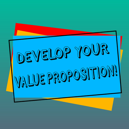 Handwriting text writing Develop Your Value Proposition. Concept meaning Prepare marketing strategy sales pitch Pile of Blank Rectangular Outlined Different Color Construction Paper Stock Photo - 113762283