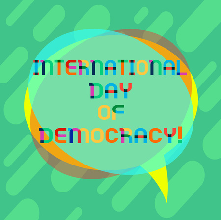 Word writing text International Day Of Democracy. Business concept for Celebrating voting rights around the world Blank Speech Bubble photo and Stack of Transparent Circle Overlapping Imagens
