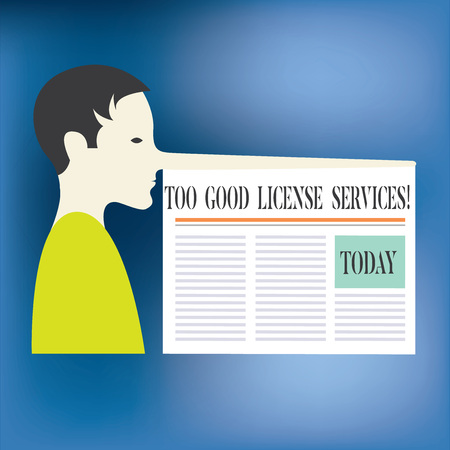 Text sign showing Too Good License Services. Conceptual photo Transportation vehicle legal permission assistance Man with a Very Long Nose like Pinocchio a Blank Newspaper is attached