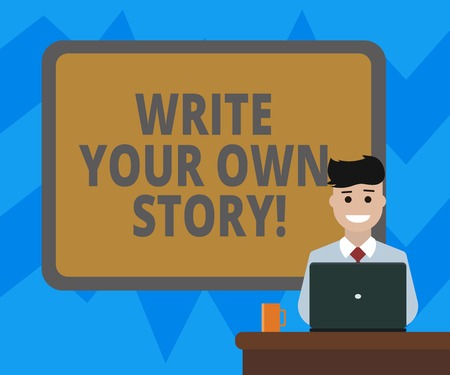 Text sign showing Write Your Own Story. Conceptual photo Be the writer of demonstratingal destiny and success Blank Bordered Board behind Man Sitting Smiling with Laptop Mug on Desk 스톡 콘텐츠