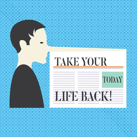 Conceptual hand writing showing Take Your Life Back. Business photo text Have a balanced lifestyle motivation to keep going Man with a Long Nose like Pinocchio a Newspaper is attached Stock Photo