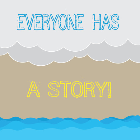 Handwriting text writing Everyone Has A Story. Concept meaning Background storytelling telling your memories tales Halftone Wave and Fluffy Heavy Cloud Seascape Scenic with Blank Text Space