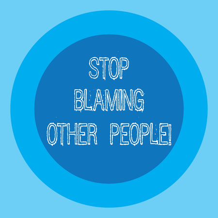 Conceptual hand writing showing Stop Blaming Other People. Business photo text Do not make excuses assume your faults guilt Circle with Border Two Tone Round Shape photo with Text Space Stock Photo