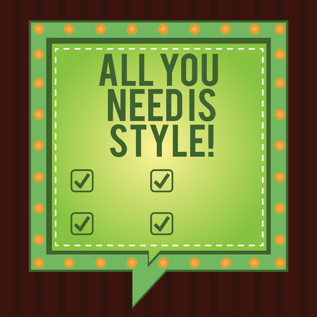 Writing note showing All You Need Is Style. Business photo showcasing be more stylish new fashion look motivation innovation Square Speech Bubbles Inside other with Broken Line Circles Stock Photo