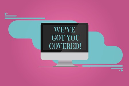 Handwriting text We Ve Got You Covered. Concept meaning Insurance business and demonstratingal protection service Mounted Computer Monitor Blank Reflected Screen on Abstract Background Standard-Bild