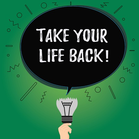 Text sign showing Take Your Life Back. Conceptual photo Have a balanced lifestyle motivation to keep going Blank Oval Color Speech Bubble Above a Broken Bulb with Failed Idea icon Stock Photo