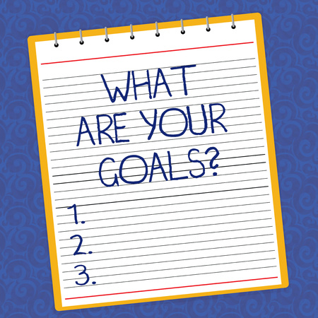 Text sign showing What Are Your Goals. Conceptual photo Tell us your objectives what you want to accomplish Lined Spiral Top Color Notepad photo on Watermark Printed Background