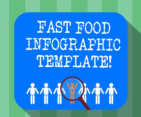Handwriting text Fast Food Infographic Template. Concept meaning Design diagrams for give information Magnifying Glass Over Chosen Man Figure Among the Hu analysis Dummies Line Up