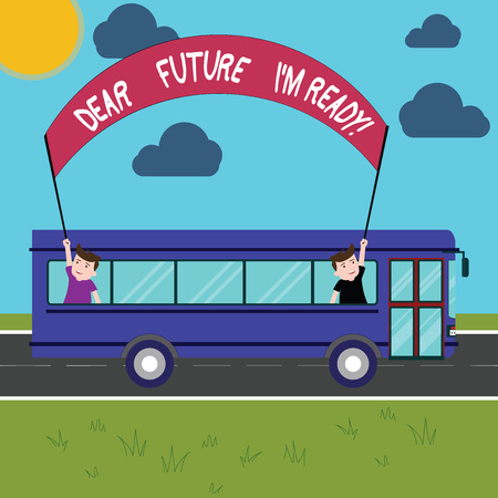 Conceptual hand writing showing Dear Future I M Ready. Business photo showcasing Be prepared for next events and success Be motivated Two Kids Inside School Bus Holding Out Banner with Stick Foto de archivo