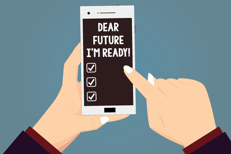 Word writing text Dear Future I M Ready. Business concept for Be prepared for next events and success Be motivated Hu analysis Hands Holding Pointing Touching Smartphone Blank Color Screen