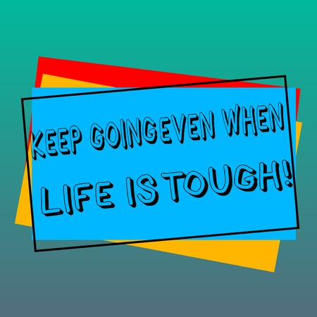 Handwriting text writing Keep Going Even When Life Is Tough. Concept meaning Overcome difficulties reach your goals Pile of Blank Rectangular Outlined Different Color Construction Paper Stock Photo