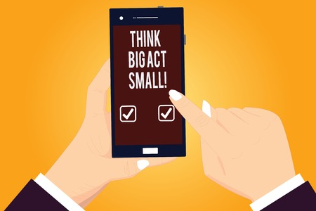 Word writing text Think Big Act Small. Business concept for Make little steps to slowly reach your biggest goals Hu analysis Hands Holding Pointing Touching Smartphone Blank Color Screen