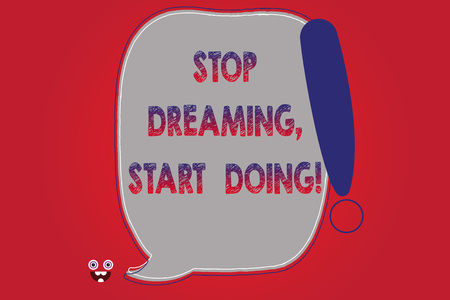 Text sign showing Stop Dreaming Start Doing. Conceptual photo Put your dreams into action Materialize it Blank Color Speech Bubble Outlined with Exclamation Point Monster Face icon Stock Photo