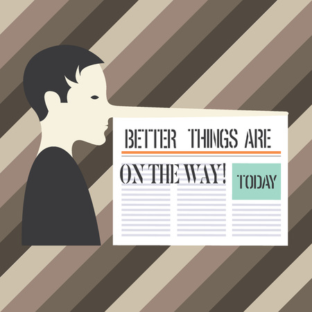 Handwriting text writing Better Things Are On The Way. Concept meaning Motivation more opportunities are coming Man with a Very Long Nose like Pinocchio a Blank Newspaper is attached