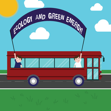 Text sign showing Ecology And Green Energy. Conceptual photo Environment protection recycling reusing ecological Two Kids Inside School Bus Holding Out Banner with Stick on a Day Trip