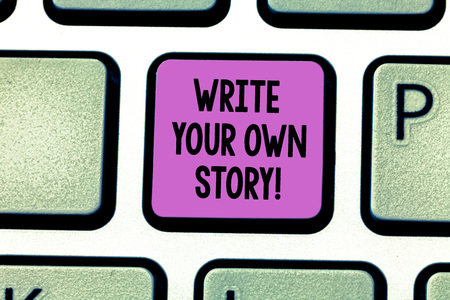 Conceptual hand writing showing Write Your Own Story. Business photo showcasing Be the writer of demonstratingal destiny and success Keyboard key Intention to create computer message idea Stock Photo - 113789182