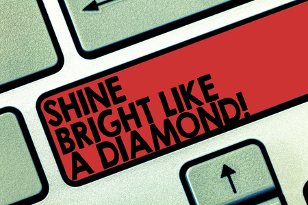 Word writing text Shine Bright Like A Diamond. Business concept for Be always cheerful brilliant glamorous Keyboard key Intention to create computer message pressing keypad idea 스톡 콘텐츠