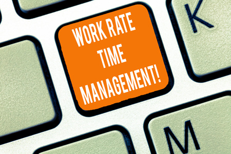 Writing note showing Work Rate Time Management. Business photo showcasing Managing schedules and work planning schemes Keyboard Intention to create computer message keypad idea