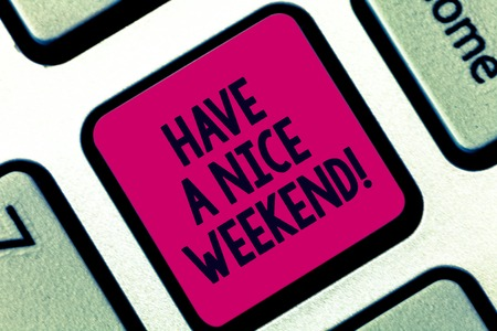 Handwriting text Have A Nice Weekend. Concept meaning Wish you get good resting days enjoy free time Keyboard key Intention to create computer message pressing keypad idea Reklamní fotografie
