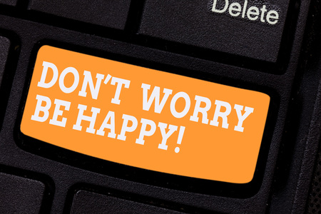 Word writing text Don T Worry Be Happy. Business concept for Cheerful be positive relaxed inspired motivated Keyboard key Intention to create computer message pressing keypad idea 写真素材