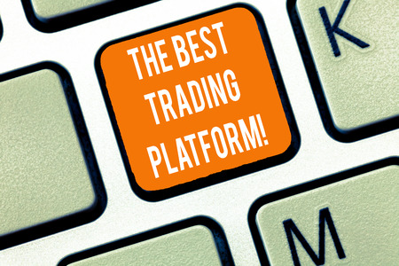 Writing note showing The Best Trading Platform. Business photo showcasing Money stock exchange excellent application Keyboard Intention to create computer message keypad idea Foto de archivo