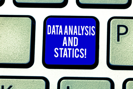 Handwriting text Data Analysis And Statics. Concept meaning Chart graph analytics Statistical information Keyboard key Intention to create computer message pressing keypad idea