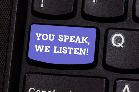 Writing note showing You Speak We Listen. Business photo showcasing Communicate to us your feelings and information Keyboard key Intention to create computer message pressing keypad idea Stockfoto