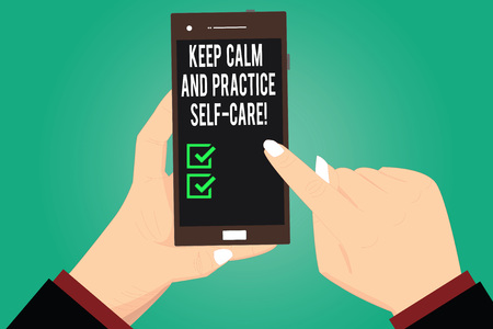 Handwriting text writing Keep Calm And Practice Self Care. Concept meaning Be quiet have a healthy lifestyle Hu analysis Hands Holding Pointing Touching Smartphone Blank Color Screen