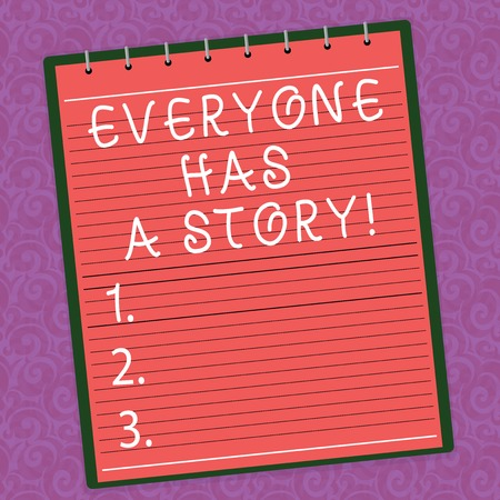 Word writing text Everyone Has A Story. Business concept for Background storytelling telling your memories tales Lined Spiral Top Color Notepad photo on Watermark Printed Background