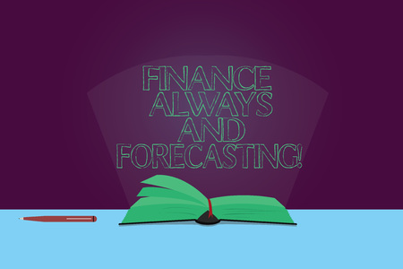 Handwriting text Finance Always And Forecasting. Concept meaning Business financial forecast money predictions Color Pages of Open Book photo on Table with Pen and Light Beam Glaring Stock Photo
