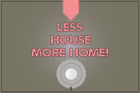 Handwriting text Less House More Home. Concept meaning Have a warm comfortable place to live with family love Coffee Cup Saucer Top View photo Reflection on Blank Color Snap Planner