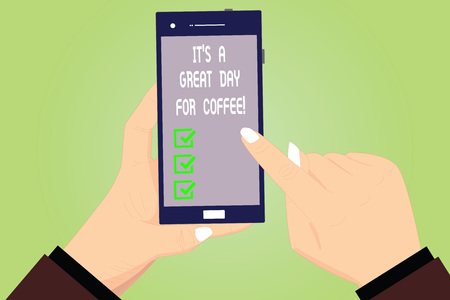 Conceptual hand writing showing It S Is A Great Day For Coffee. Business photo text Good moment to share and have a hot beverage Hu analysis Hands Holding Pointing Smartphone Blank Color Screen 版權商用圖片