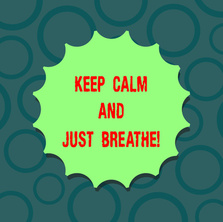 Writing note showing Keep Calm And Just Breathe. Business photo showcasing Take a break to overcome everyday difficulties Blank Seal with Shadow for Label Emblem Monogram Stamp Top Quality