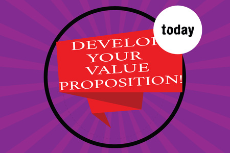 Conceptual hand writing showing Develop Your Value Proposition. Business photo text Prepare marketing strategy sales pitch Folded 3D Ribbon Strip inside Circle on Halftone Sunburst Stock Photo - 113851803