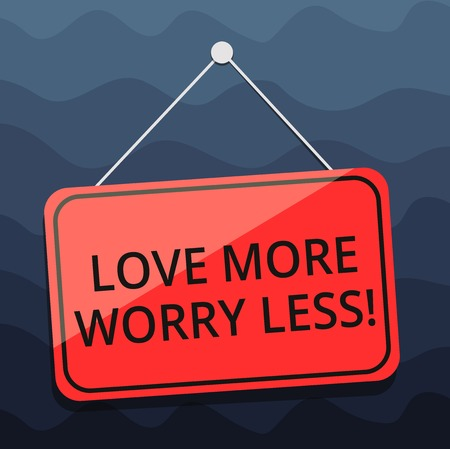 Writing note showing Love More Worry Less. Business photo showcasing Have a good attitude motivation be lovable enjoy life Blank Hanging Color Door Window Signage with String and Tack Stok Fotoğraf - 113859288